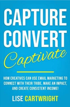 Capture, Convert, Captivate